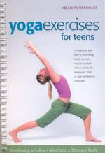 [mix] Yoga Exercises for Teens: Developing a Calmer Mind and a Stronger Body