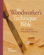 TheWoodworker'sTechniqueBible